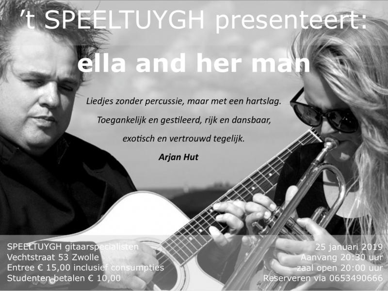 't SPEELTUYGH PRESENTEERT: Ella and her man!